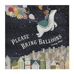 Children's Books About Imagination Please Bring Balloons