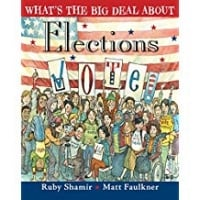 Children's Books About Voting, What's the big deal About Elections