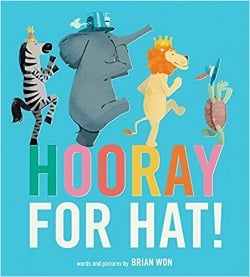Picture Books About Friendship Hooray for Hat!