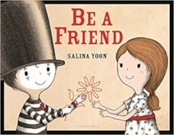 Picture Books About Friendship Be A Friend