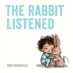 Picture Books About Friendship The Rabbit Listened