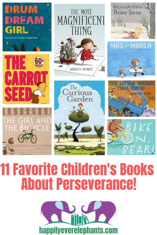 11 Favorite Children's Books About Resilience! Happily Ever Elephants' most beloved children's books about perseverance.