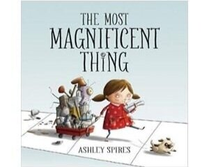 Children's Books About Perseverance, The Most Magnificent Thing
