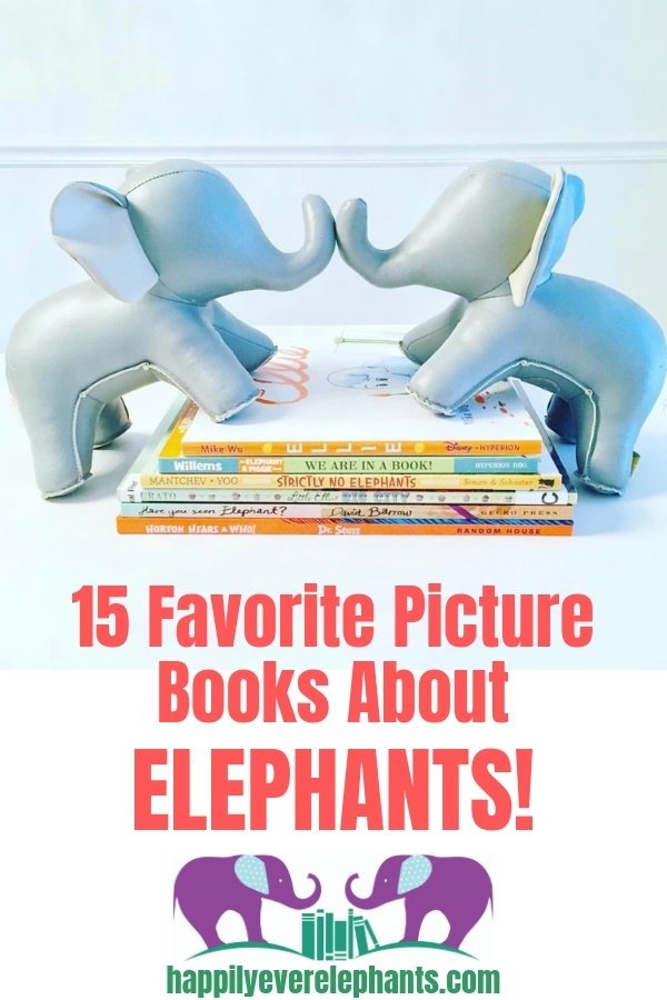 15 Favorite Picture Books About Elephants, from fiction to nonfiction