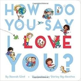 picture books About love, how do you say I love you.jpg